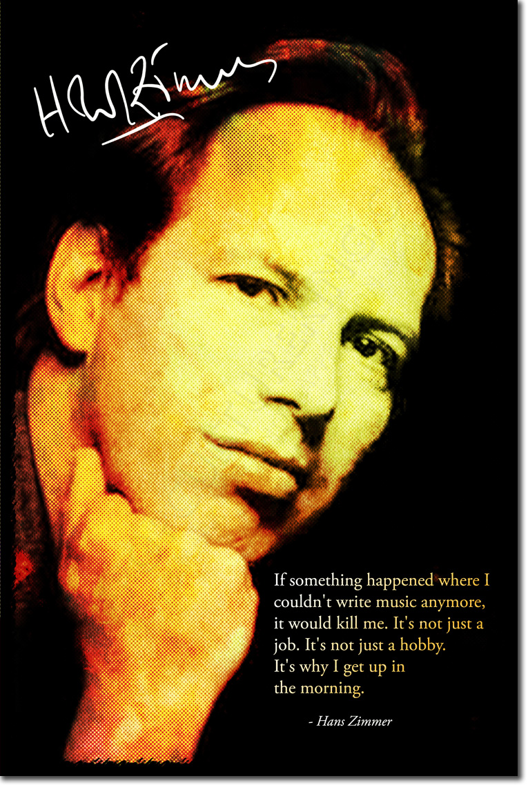 HANS ZIMMER ART PHOTO POSTER GIFT QUOTE CLASSICAL MUSIC