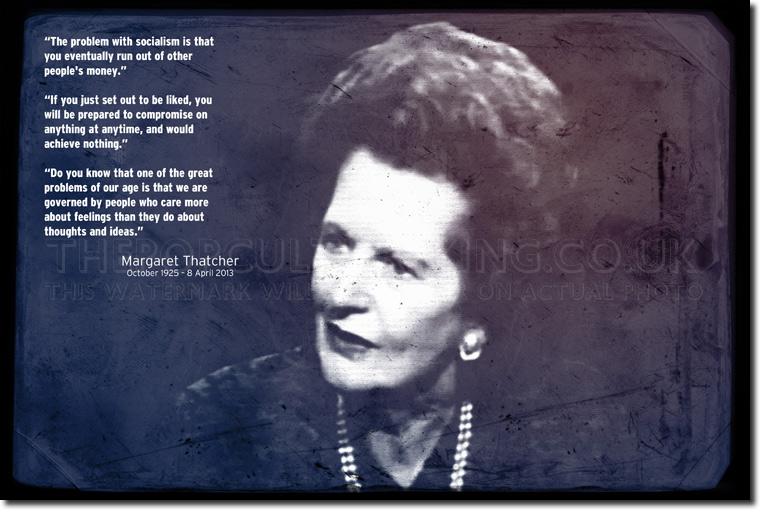 MARGARET THATCHER QUOTE POSTER GIFT PHOTO IRON LADY MAGGIE POLITICS RIP