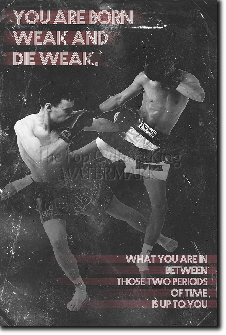 MUAY THAI Motivational Poster 06 You Are Born Weak Photo Print